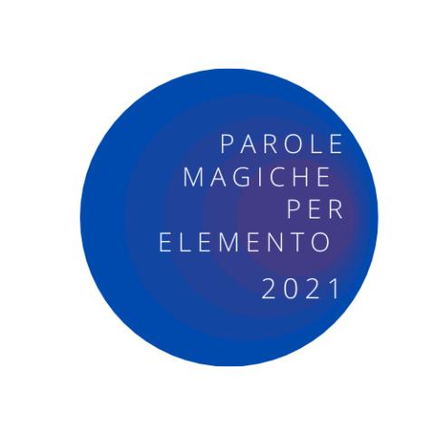 parole magiche per elemento 2021