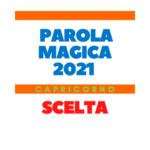 parola magica capricorno 2021