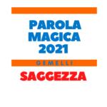 parola magica gemelli 2021