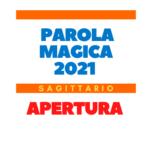 parola magica sagittario 2021