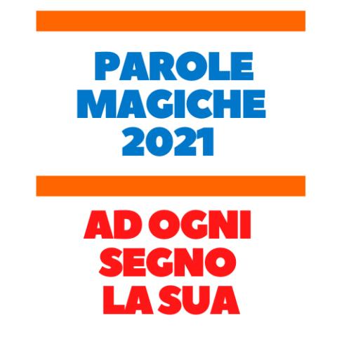 parole magiche 2021